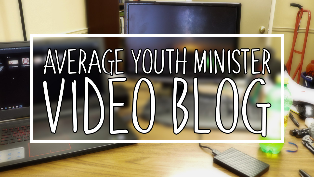 Confession of an Average Youth Minister: Vlog 6
